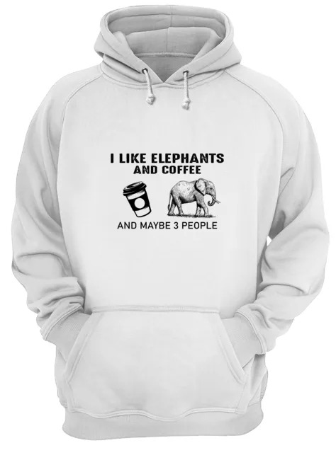 I like elephants and coffee and maybe 3 people Hoodie