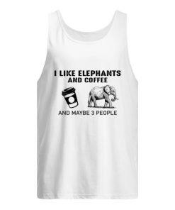 I like elephants and coffee and maybe 3 people tank top