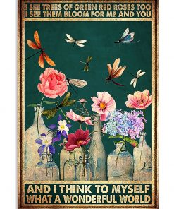 I see trees of green red roses too I see them bloom for me and you and I think to myself what a wonderful world poster 1