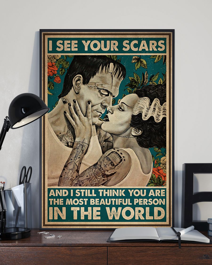 Great I see your scars and I still think you are the most beautiful person in the world poster