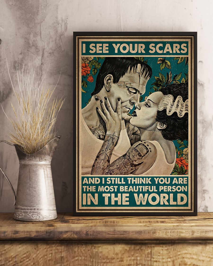 Funny Tee I see your scars and I still think you are the most beautiful person in the world poster