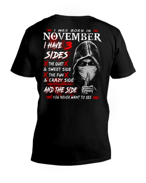 I was born in November I have 3 sides The quiet and sweet side The fun and crazy side Valak v-neck