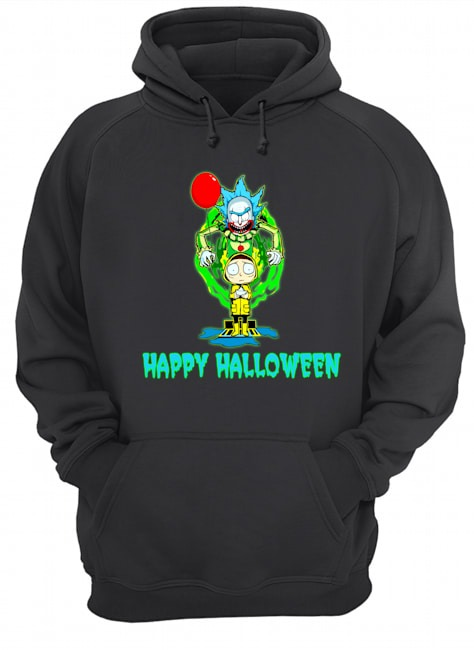 IT Pennywise Rick and Morty Happy Halloween Hoodie