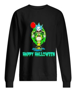 IT Pennywise Rick and Morty Happy Halloween Sweatshirt