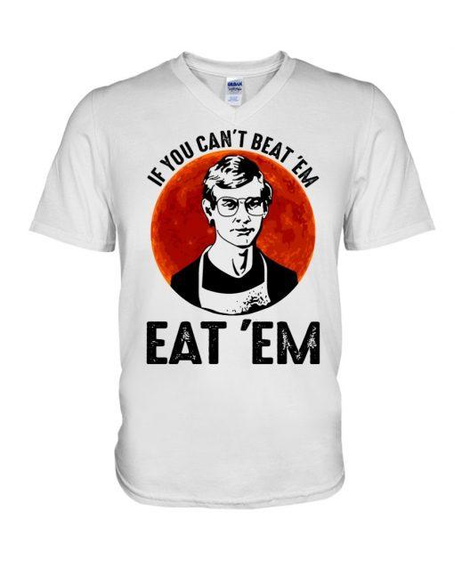 If you can't beat 'em eat 'em Jeffrey Dahmer V-neck