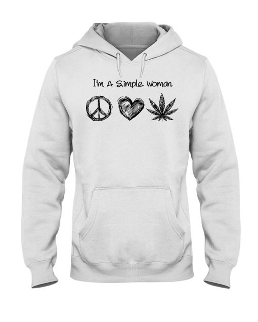 I'm A Simple Woman Who Loves Hippie and Weed hoodie