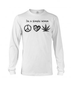 I'm A Simple Woman Who Loves Hippie and Weed long sleeve