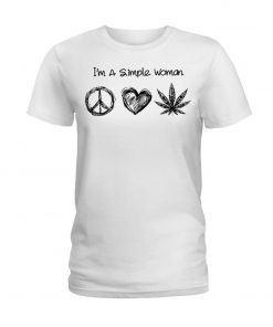 I'm A Simple Woman Who Loves Hippie and Weed shirt