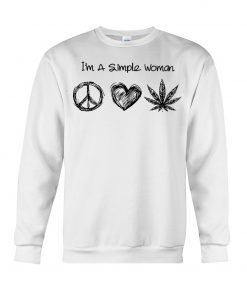I'm A Simple Woman Who Loves Hippie and Weed sweatshirt