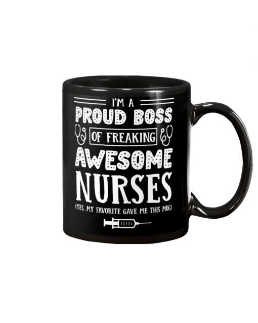 I'm a proud boss of freaking awesome nurses mug