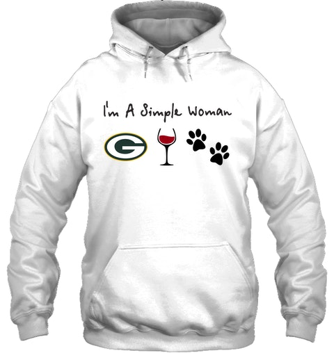 I'm a simple woman who loves Green Bay Packers wine and dogs hoodie