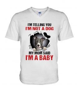 I'm telling you I'm not a dog my mom said I'm a baby V-neck