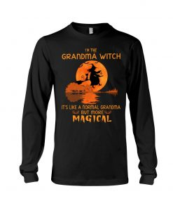 I'm the grandma witch It's like a normal grandma but more magical long sleeve