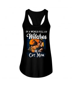 In A World Full Of Witches Be A Cat Mom tank t op