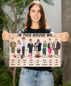 In This House We Work Like Dwight Prank Like Jim Love Like Pam Sass Like Stanley - The Office Poster2