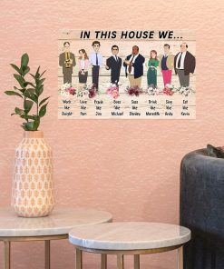 In This House We Work Like Dwight Prank Like Jim Love Like Pam Sass Like Stanley - The Office Poster3