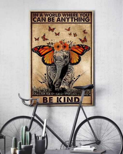 In a world where you can be anything be kind Elephant poster 1
