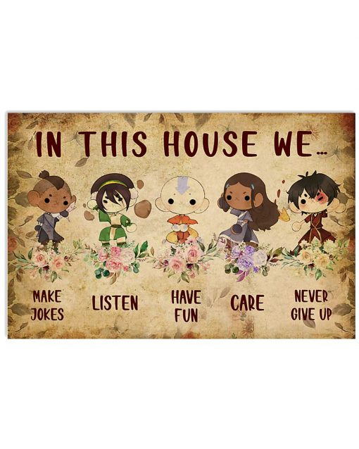In this house we make jokes listen have fun care never give up poster 1