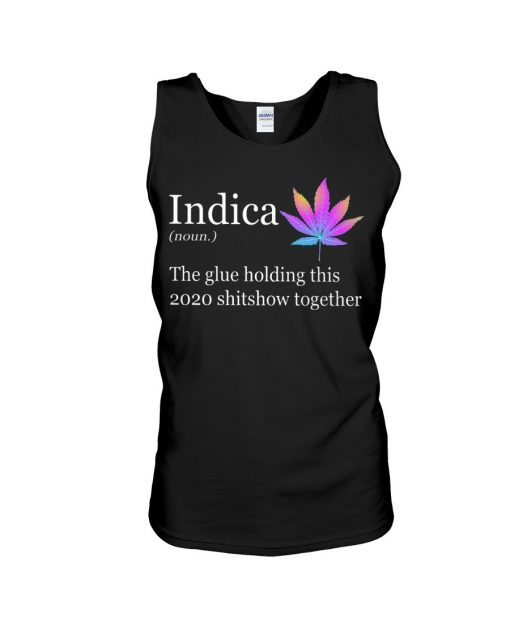 Indica definition The glue holding this 2020 shitshow together Tank top