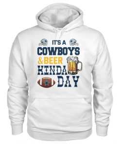 It's a Cowboys and beer kinda day Hoodie