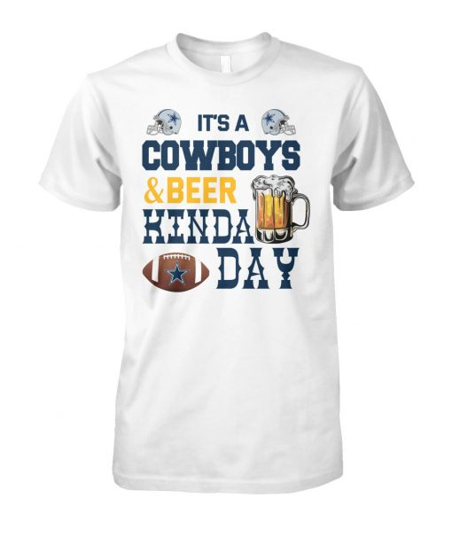 It's a Cowboys and beer kinda day T-shirt