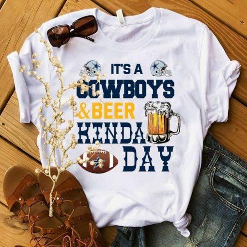It's a Cowboys and beer kinda day shirt