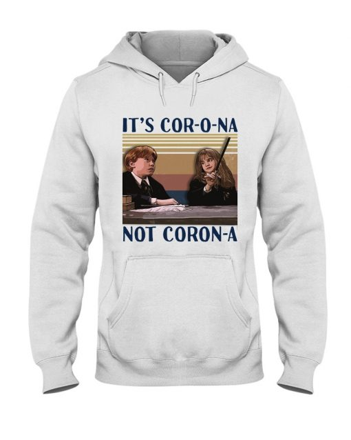 It's cor-o-na not coron-a Ron and Hermione Hoodie