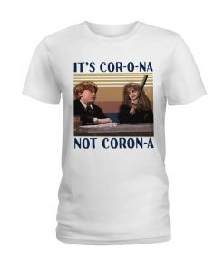 It's cor-o-na not coron-a Ron and Hermione T-shirt