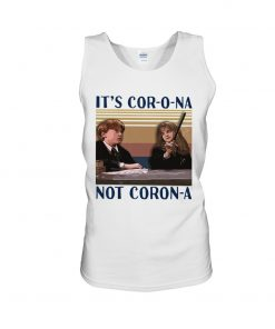 It's cor-o-na not coron-a Ron and Hermione Tank top