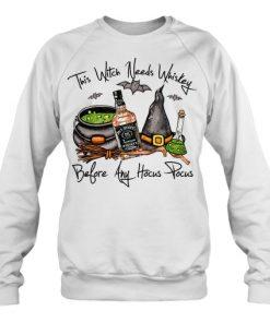 Jack Daniel's This Witch needs whiskey before any Hocus Pocus sweatshirt