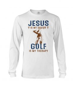 Jesus is my savior - Golf is my therapy Long sleeve