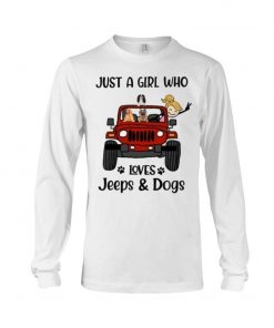 Just a girl who loves Jeeps and Dogs Long sleeve