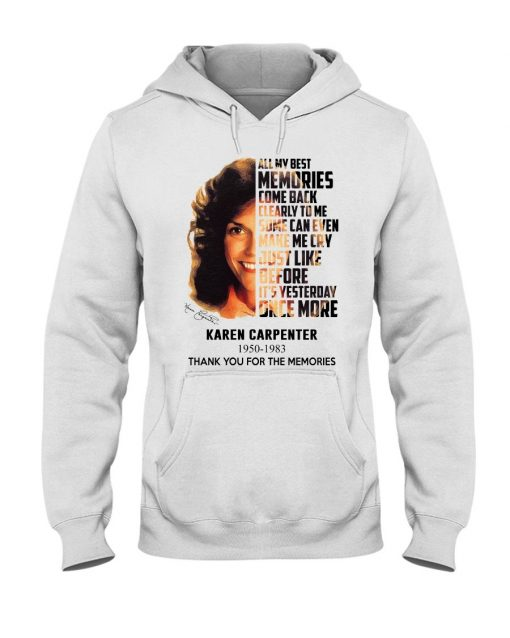 Karen Carpenter All my best memories come back clearly to me Some can even make me cry Hoodie