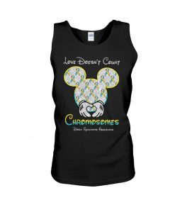 Love doesn't count chromosomes Down Syndrome Awareness Mickey mouse Tank top