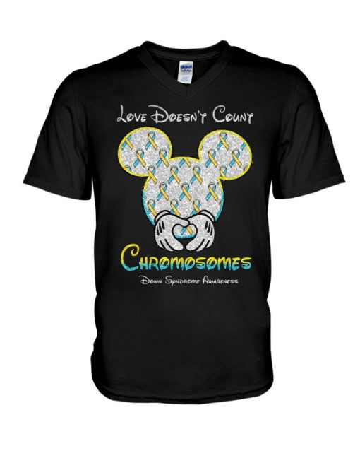 Love doesn't count chromosomes Down Syndrome Awareness Mickey mouse V-neck
