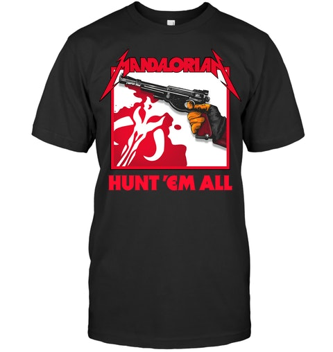 Mandalorian Hunt 'Em All shirt
