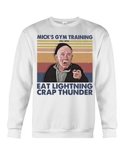 Mick's gym training Eat Lightning Crap Thunder sweatshirt