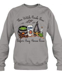 Miller Lite This witch needs beer before any Hocus Pocus Sweatshirt