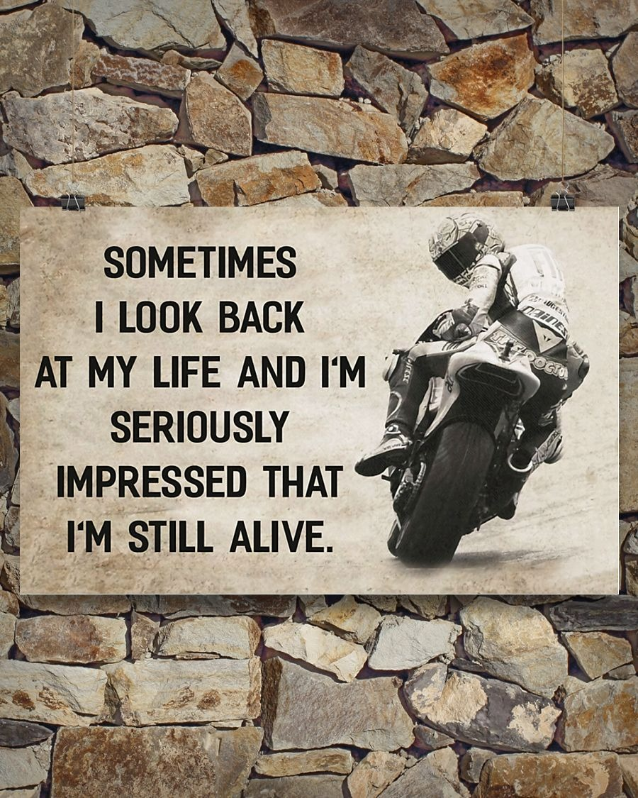 Fantastic Motorcycle Sometimes I look back at my life and I'm seriously impressed I'm still alive poster