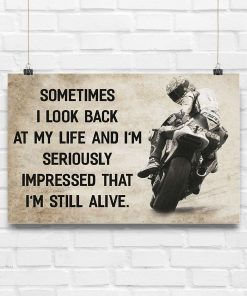 Motorcycle Sometimes I look back at my life and I'm seriously impressed I'm still alive poster3