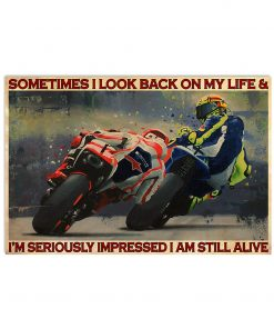 Motorcycle Sometimes I look back on my life and I'm seriously impressed I am still alive poster