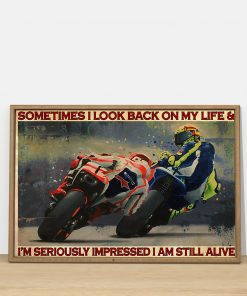 Motorcycle Sometimes I look back on my life and I'm seriously impressed I am still alive poster 3