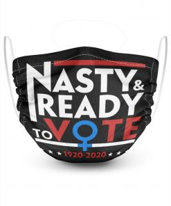 Nasty and ready to vote 1920-2020 face mask1