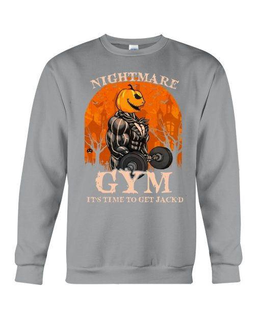 Nightmare Gym It's time to get Jack'd Sweatshirt