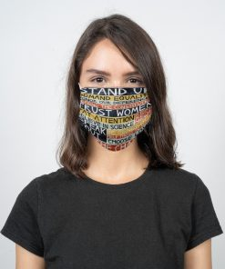 No more than ever we must stand up demand equality honor our differences defend the constitution trust women face mask4