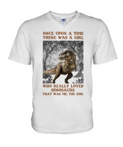 Once upon a time there was a girl who really loved Dinosaurs v-neck