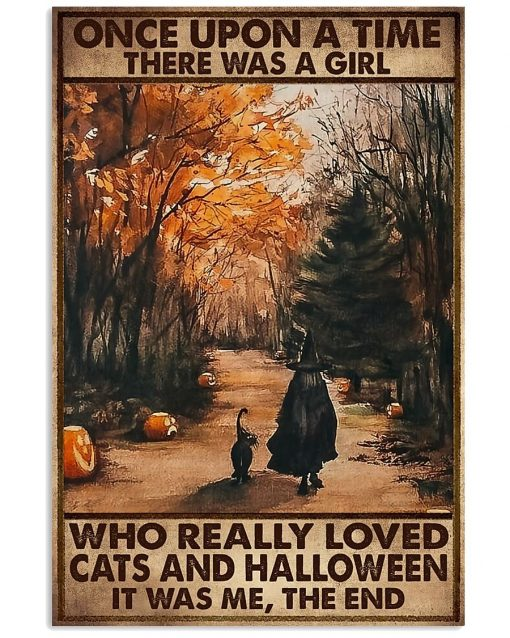 Once upon a time there was a girl who really loved cats and halloween It was me poster
