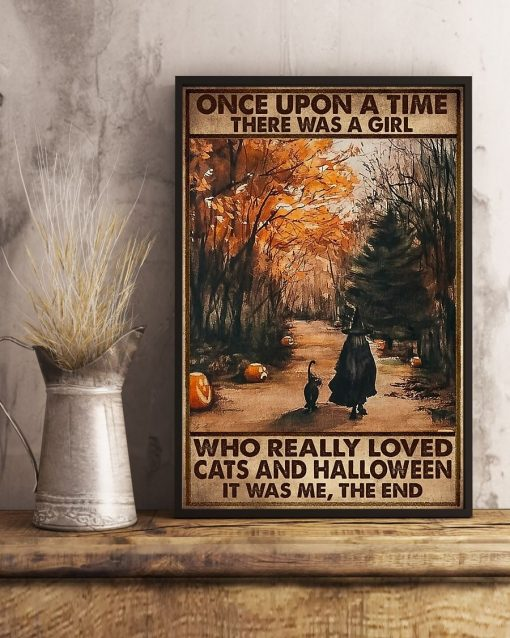 Once upon a time there was a girl who really loved cats and halloween It was me poster3