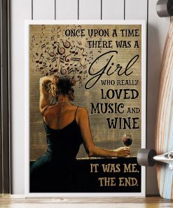 Once upon a time there was a girl who really loved music and wine It was me poster1