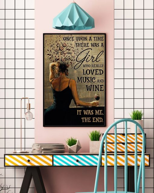 Once upon a time there was a girl who really loved music and wine It was me poster2